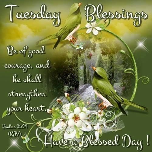 Be Of Good Courage And He Shall Strengthen Your Heart heart courage tuesday tuesday quotes tuesday blessings tuesday pictures tuesday images