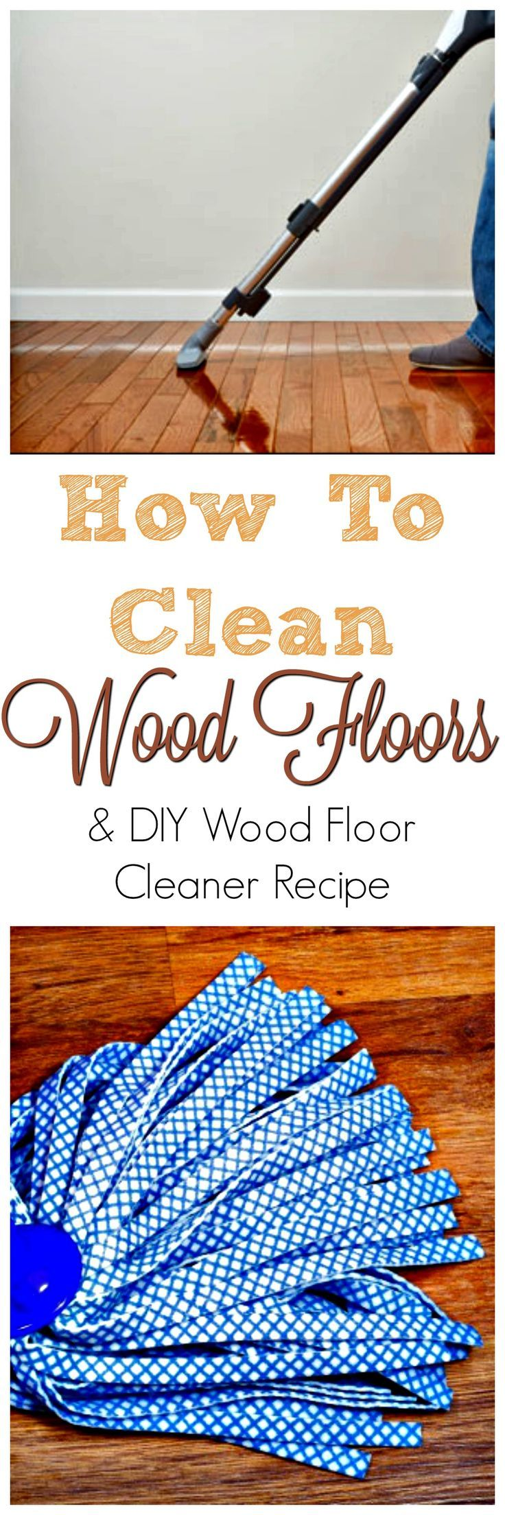 Gleaming wood floors add significant value to your home and look gorgeous. Here's how to clean them properly, including a DIY wood floor cleaning mix.