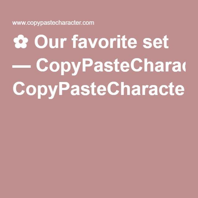 Our favorite set — CopyPasteCharacter.com