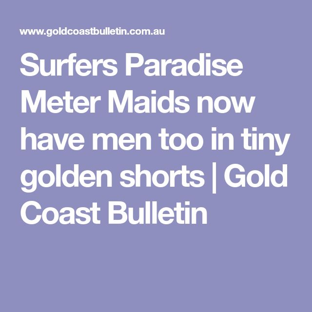 Surfers Paradise Meter Maids now have men too in tiny golden shorts | Gold Coast Bulletin
