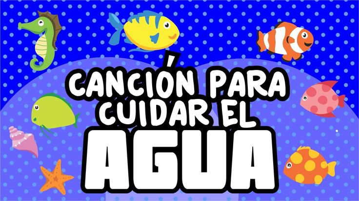 Canción para cuidar el agua   Canciones infantiles   spanish kids songs