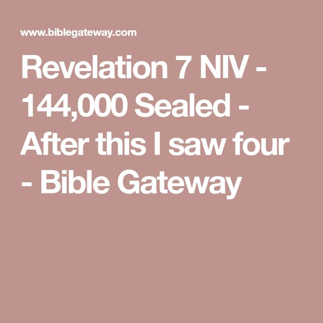 Revelation 7 NIV - 144,000 Sealed - After this I saw four - Bible Gateway