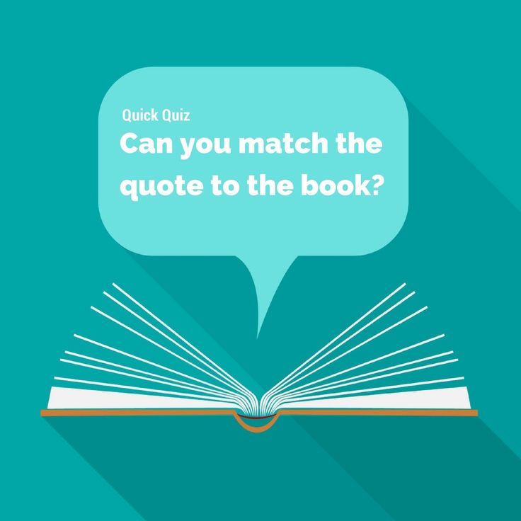 Quick Quiz - Can you match the quote to the book?