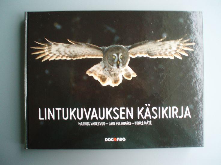 Lintukuvauksen käsikirja, Markus Varesvuo, Jari Peltomäki ja Bence Máté (Tieto-Finlandia ehdokas)