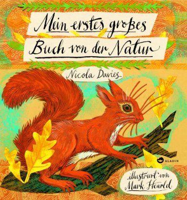 Mein erstes großes Buch von der Natur: Amazon.de: Nicola Davies, Mark Hearld, Henning Ahrens: Bücher