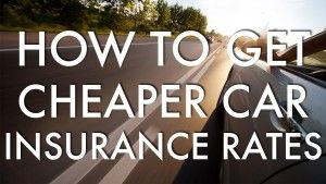How to get cheap insurance rate