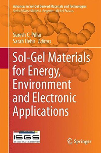 Sol-Gel Materials for Energy, Environment and Electronic Applications (Advances in Sol-Gel Derived Materials...