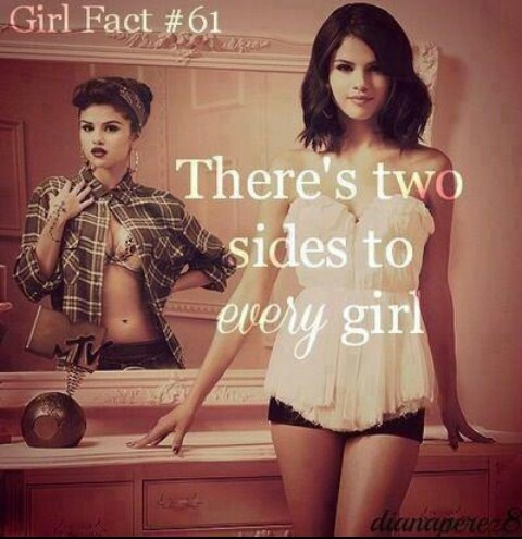 Girl Fact #61 there's two sides to every girl