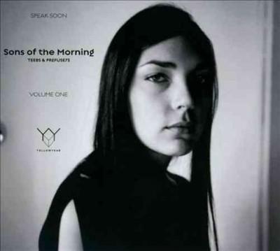 Sons of the Morning - Speak Soon: Volume One