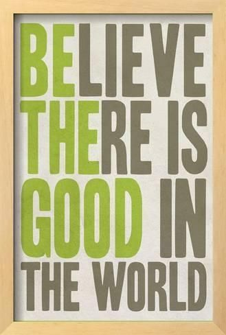 Believe There Is Good In The World Decal Quotes Framed Art
