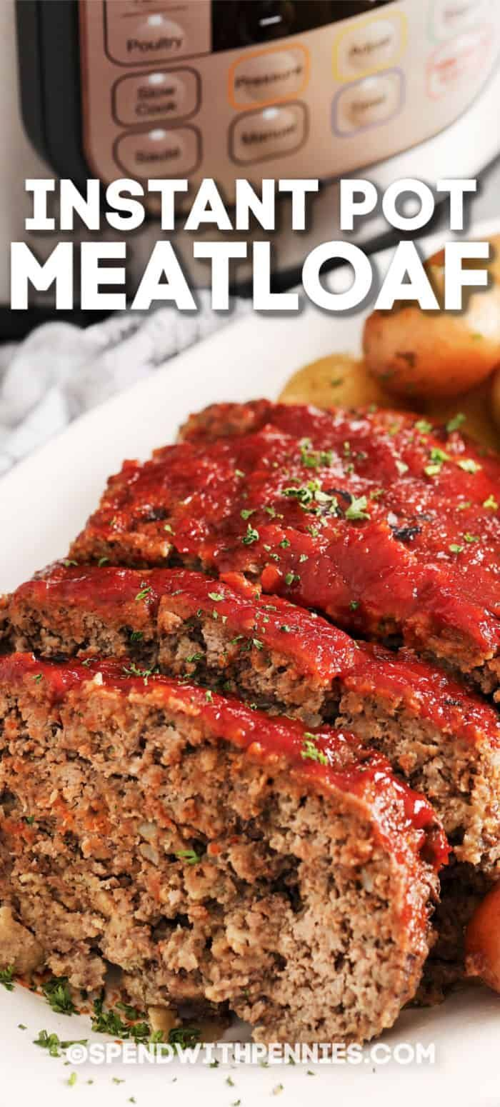 Instant Pot Meatloaf Ready In Under An Hour Spend With Pennies Easy Instant Pot Recipes Instant Pot Dinner Recipes Instant Pot Recipes