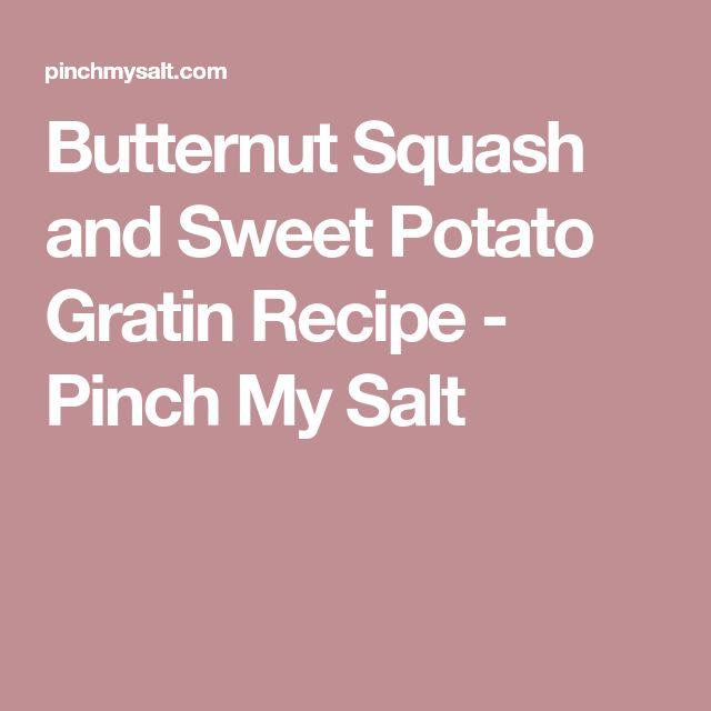 Butternut Squash and Sweet Potato Gratin Recipe - Pinch My Salt