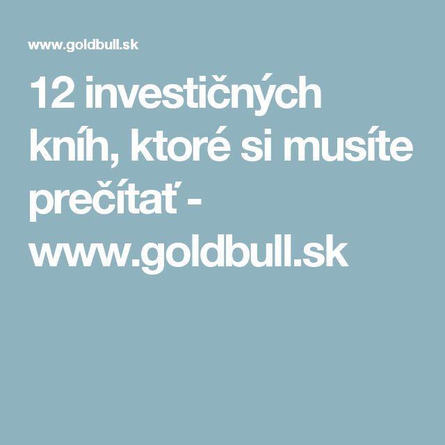 12 investičných kníh, ktoré si musíte prečítať - www.goldbull.sk