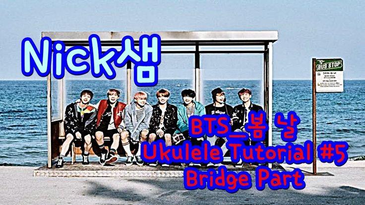 [Nick샘] 방탄소년단(BTS)_봄 날(Spring Day)_Ukulele Tutorial #5 (Bridge Part)