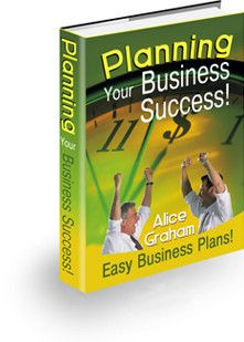 Planning Your Business Success By Alice Graham