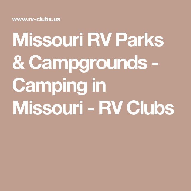Missouri RV Parks & Campgrounds - Camping in Missouri - RV Clubs
