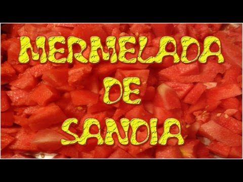 (7) MERMELADA SANDIA - 1/2 - LA COCINA DE  ANNA & JOHNNY - YouTube