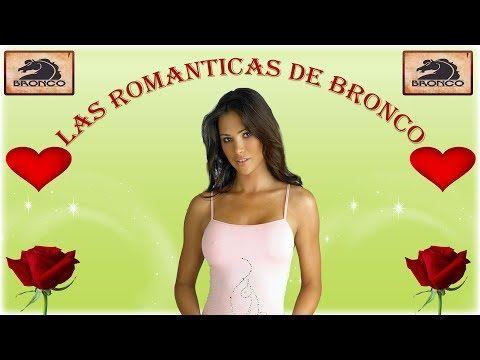 'BRONCO' Y SUS MEJORES CANCIONES ROMANTICAS LAS MAS ESCUCHADAS EN LOS 90S - YouTube