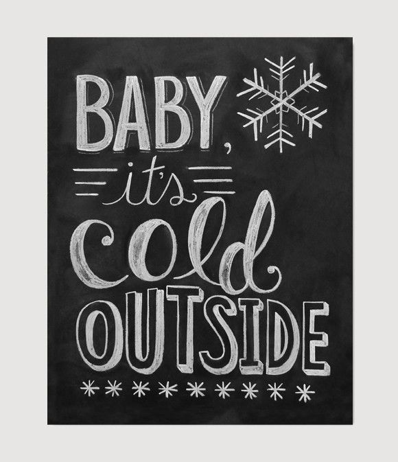 "Baby It's Cold Outside 8""x10"" Chalkboard Print"