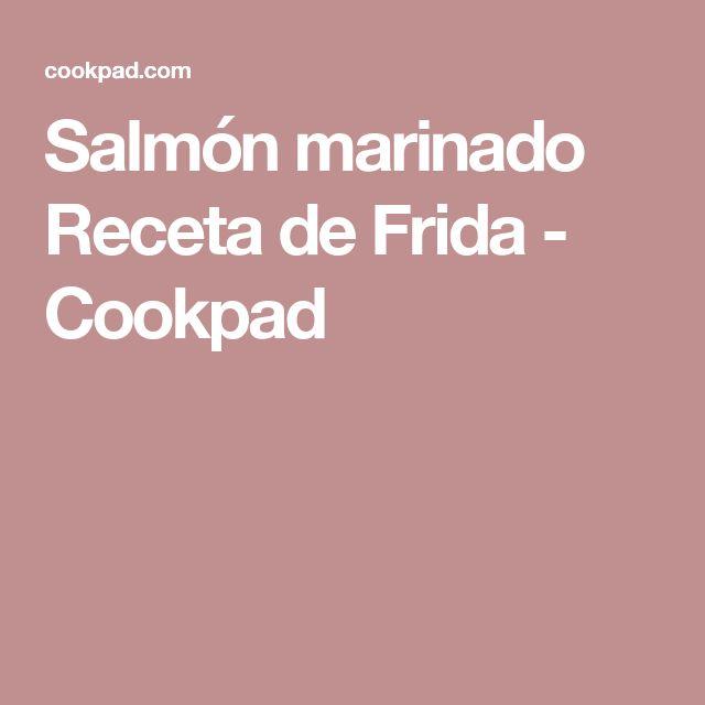 Salmón marinado Receta de Frida - Cookpad