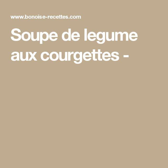 Soupe de legume aux courgettes -