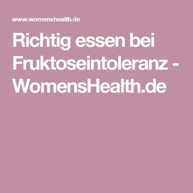Richtig essen bei Fruktoseintoleranz - WomensHealth.de