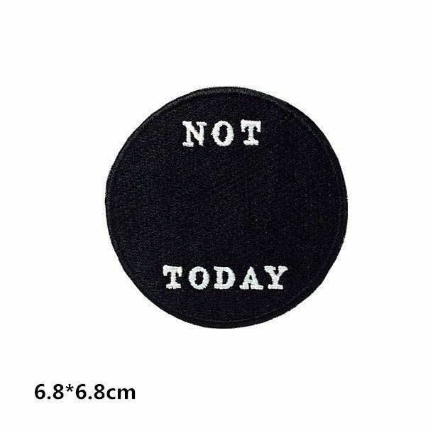 patchpatchesPersonality patch NOT TODAY embroidered patch punk patch iron  on patch sew on patch patches iron on patch sew on patch Embroidery  embroidered ...