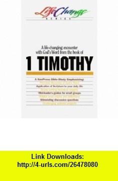 1 Timothy (LifeChange) (9780891099536) The Navigators , ISBN-10: 0891099530  , ISBN-13: 978-0891099536 ,  , tutorials , pdf , ebook , torrent , downloads , rapidshare , filesonic , hotfile , megaupload , fileserve