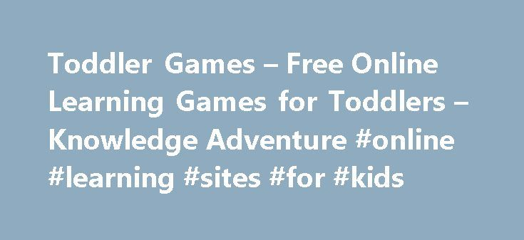 Toddler Games – Free Online Learning Games for Toddlers – Knowledge Adventure #online #learning #sites #for #kids http://education.remmont.com/toddler-games-free-online-learning-games-for-toddlers-knowledge-adventure-online-learning-sites-for-kids-3/  #online learning sites for kids # Featured Toddler Games Free Online Games for Toddlers Knowledge Adventure, the expert in making educational games for kids, brings you free online games for toddlers . Learning through Online Games for Toddlers…