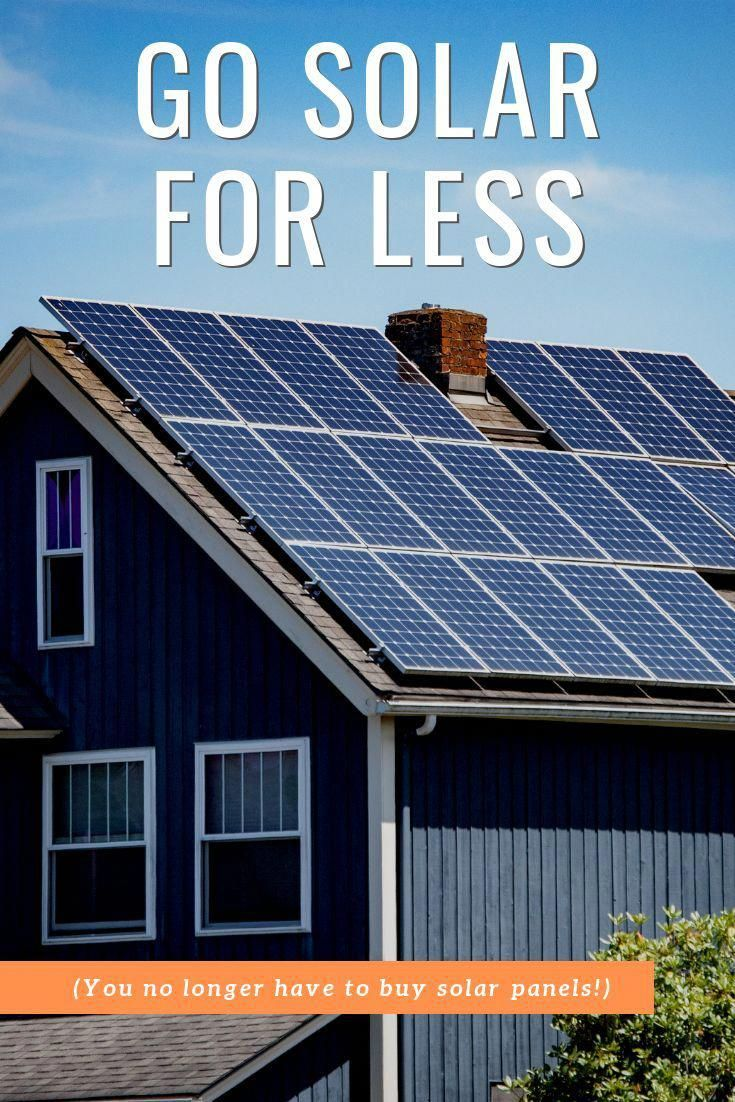 To Go Solar You No Longer Have To Buy Solar Panels Instead This Solar Program Lets You Lease Solar Panels For Little In 2020 Solar Solar Power House Buy Solar Panels