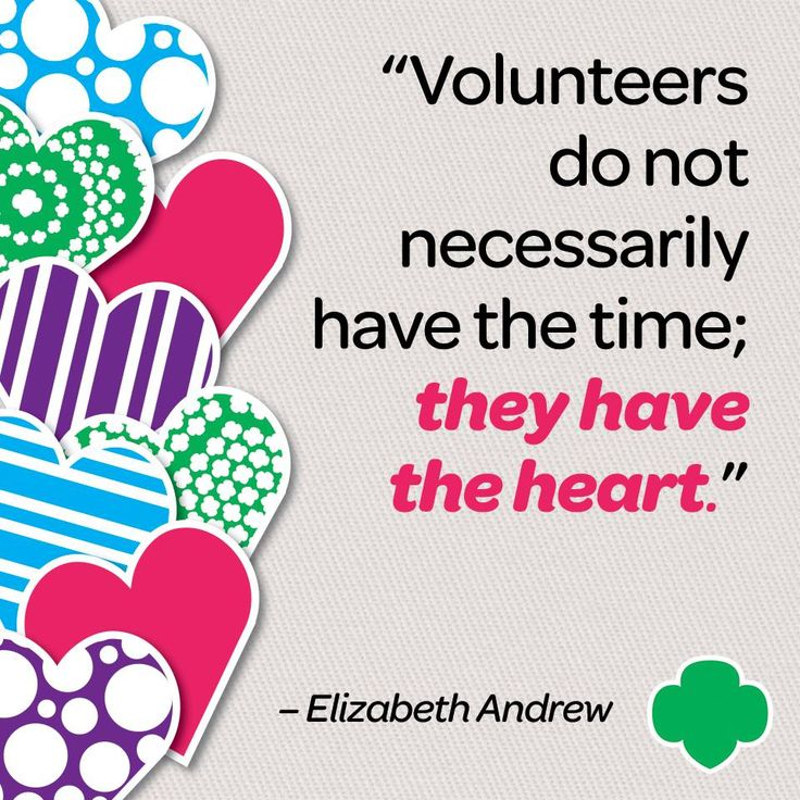 Who Said Time Flies When You Re Having Fun Quote: Volunteers Don't Necessarily Have Time, They Have Heart