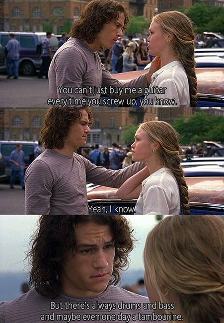 10 Things I Hate About You - This movie is one of my guilty pleasures.  :)  I really need to find it on DVD - I haven't seen it in forever.