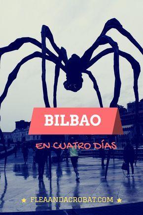 Guía de Bilbao para cuatro días. Qué visitar, qué excursiones hacer y a qué barrios ir.