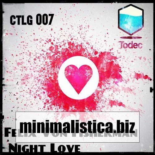 Felix Von Fisherman  Night Love - Single - http://minimalistica.biz/felix-von-fisherman-night-love-single/