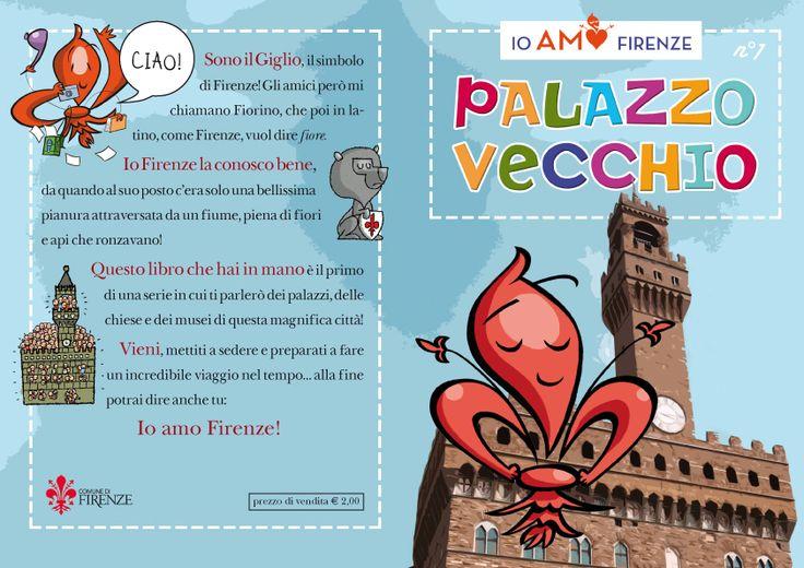 """Io Amo Firenze: Palazzo Vecchio Il primo volumetto della collana """"Io amo Firenze"""""""