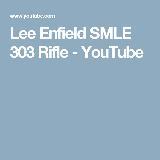 Lee Enfield SMLE 303 Rifle - YouTube