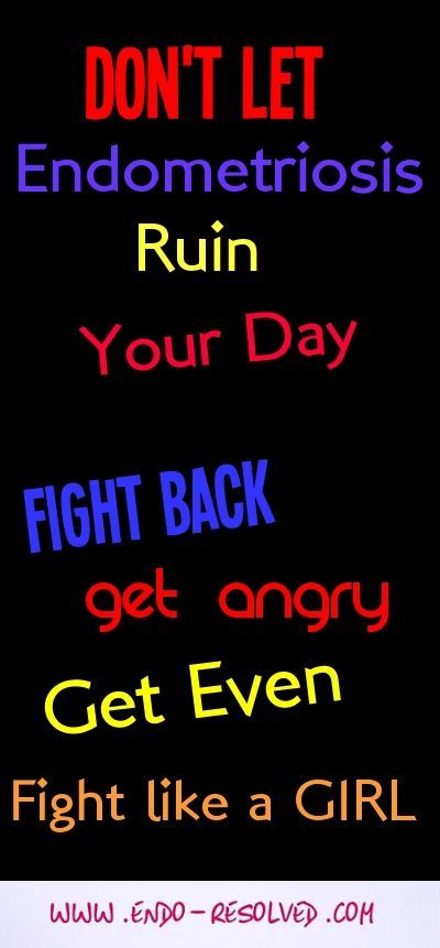 #endometriosis - get angry, get even, fight like a girl