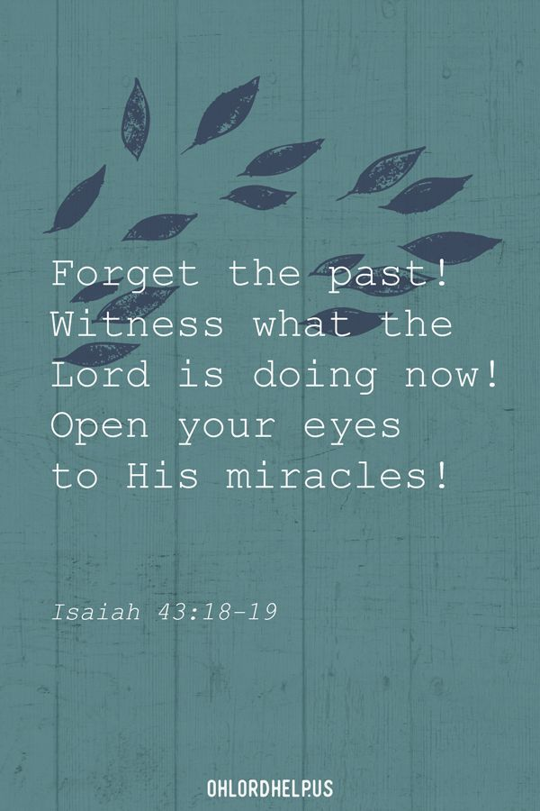 Forgetting The Past And Pressing On Towards The Future Can Feel Unobtainable But The Lord Calls Us To Forgetting The Past Daily Devotional Christian Mentoring