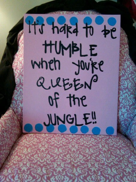 """""""It's hard to be humble when you're queen of the jungle""""---quote from my bid day shirt"""