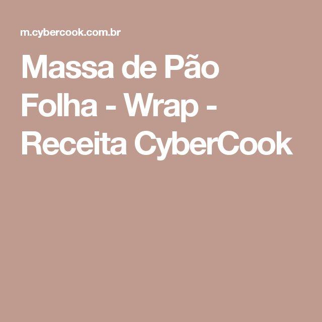 Massa de Pão Folha - Wrap - Receita CyberCook