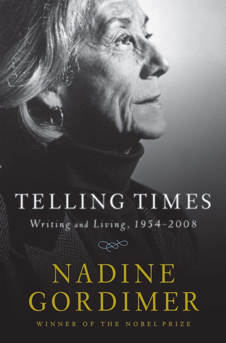 """Telling Times: Writing and Living, 1954-2008Nadine Gordimer """"""""All worthwhile writing… comes from an individual vision, privately pursued."""""""" Nobel laureate Nadine Gordimer on freedom and the true..."""