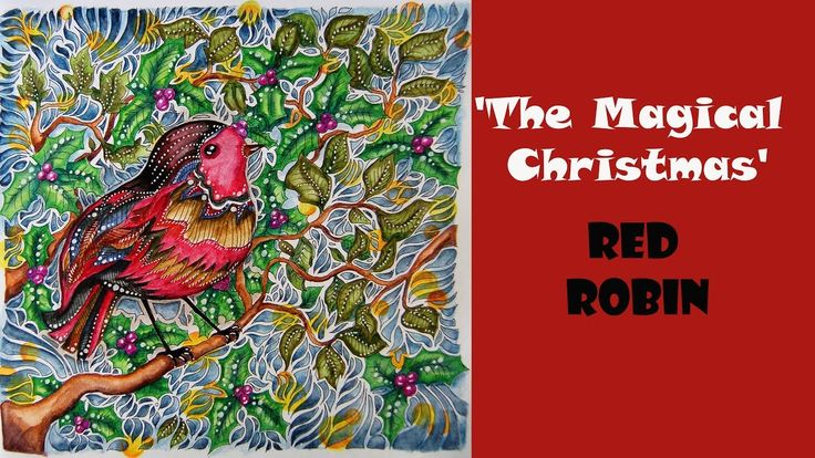 "Colouring 'The Magical Christmas' Red Robin/ Раскраска-антистресс ""Магия..."