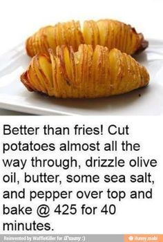 Oven baked potato that is sliced nearly through and drizzled with olive oil, salt, pepper and baked. Looks easy and delicious!