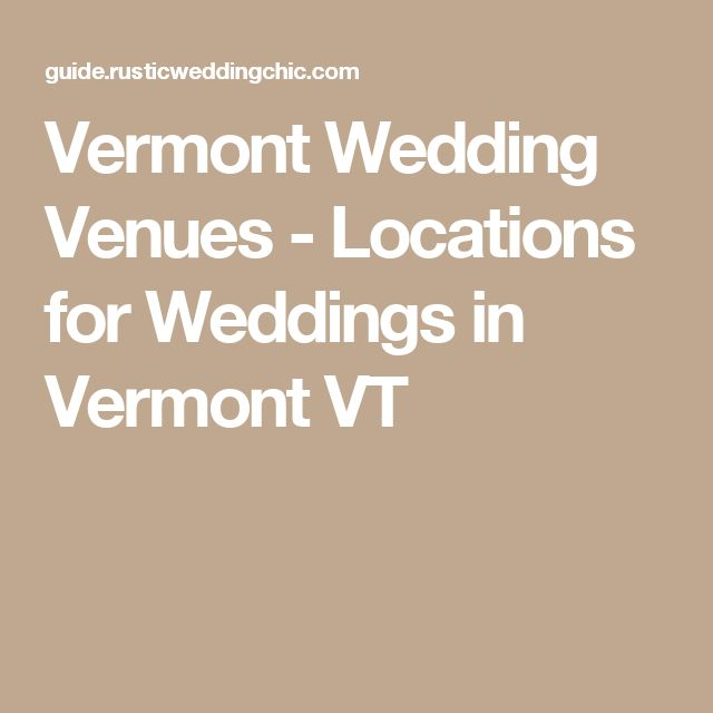 Vermont Wedding Venues - Locations for Weddings in Vermont VT