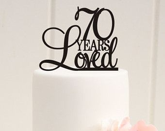 Custom 70 Years Loved Cake Topper - 70th Birthday Cake Topper