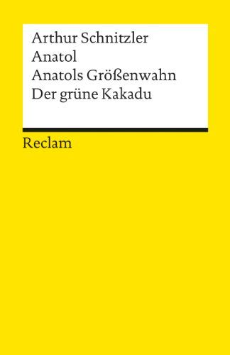 Anatol. Anatols Grössenwahn. Der grüne Kakadu: Amazon.de: Arthur Schnitzler: Bücher