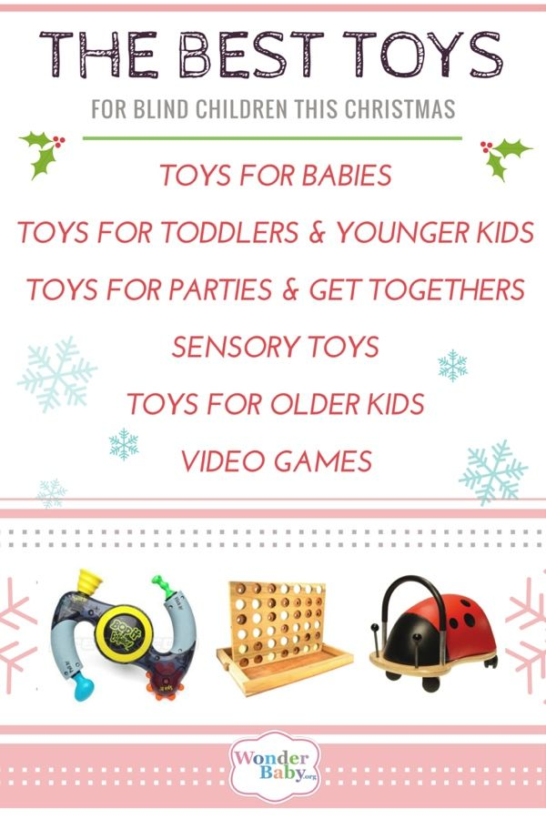 The BEST Christmas toys for blind kids: Toys for Babies, Toys for Toddlers & Younger Kids, Toys for Parties & Get Togethers, Sensory Toys, Toys for Older Kids, Video Games