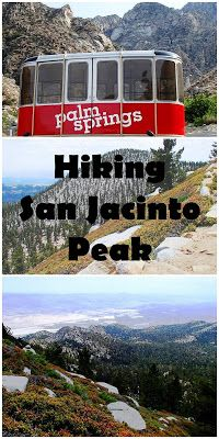Travel the World: Riding the Palm Springs Tramway and hiking San Jacinto Peak, the second highest point in Southern California.