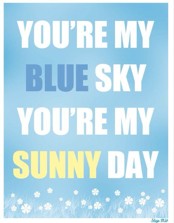 Love this line. Blue Sky - Allman Bros Band.