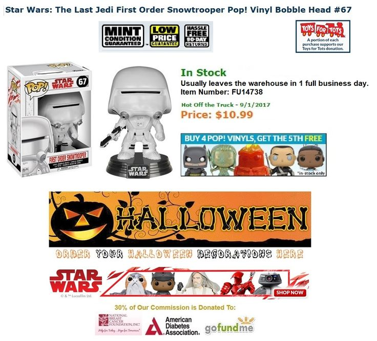 We Have over 50,800 hits.  We donate 30% of our commission to The National Breast Cancer Foundation. Inc., American Diabetes Association, and GoFundMe.com.  Star Wars: The Last Jedi First Order Snowtrooper Pop! Vinyl Bobble Head #67 In Stock  Price: $10.99  http://www.entertainmentearth.com/prodinfo.asp?number=FU14738&id=GO-412128922